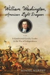 William Washington American Light Dragoon