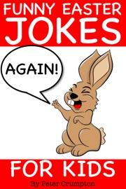 Funny Easter Jokes for Kids Again - Peter Crumpton