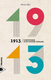 1913 - Chronique d'un monde disparu