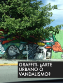 Graffiti- ¿Arte urbano o vandalismo?