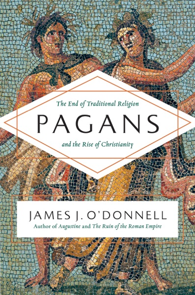 Pagans - James J. O'Donnell book cover