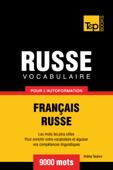 Vocabulaire Français-Russe pour l'autoformation: 9000 mots