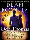 Odd Thomas You Are Destined To Be Together Forever Short Story