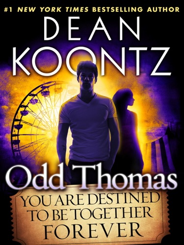 Dean Koontz - Odd Thomas: You Are Destined to Be Together Forever (Short Story)