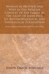 Woman As Mother And Wife In The African Context Of The Family In The Light Of John Paul IIs Anthropological And Theological Foundation