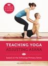Teaching Yoga Adjusting Asana