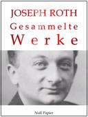 Joseph Roth - Gesammelte Werke