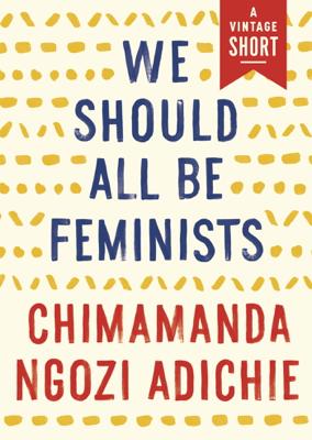 We Should All Be Feminists - Chimamanda Ngozi Adichie book