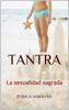 Tantra. La sexualidad sagrada - Jeshua Narayan