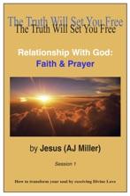Relationship With God: Faith & Prayer Session 1