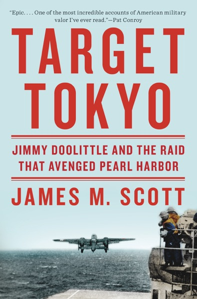 Target Tokyo: Jimmy Doolittle and the Raid That Avenged Pearl Harbor - James M. Scott book cover