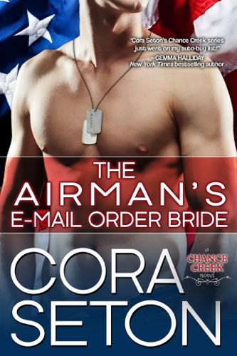 Cora Seton - The Airman's E-Mail Order Bride