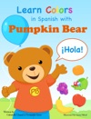 Learn Colors In Spanish With Pumpkin Bear