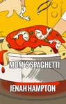 Moms Spaghetti Illustrated Childrens Book Ages 2-5