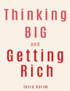 Thinking Big And Getting Rich