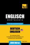 Wortschatz Deutsch-Amerikanisches Englisch Fr Das Selbststudium 3000 Wrter