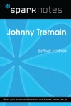 Johnny Tremain SparkNotes Literature Guide