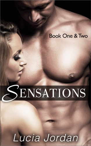 Lucia Jordan - Sensations Book One & Two