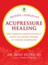 Secrets Of Longevity Acupressure Healing