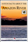 14 Fun Facts About The Amazon River Educational Version