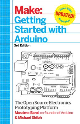 Make: Getting Started with Arduino - Massimo Banzi & Michael Shiloh book
