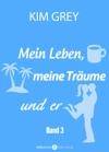 Mein Leben Meine Trume Und Er - Band 3