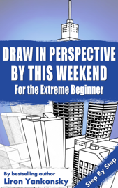 Draw In Perspective By This Weekend: For the Extreme Beginner