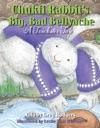 Chukfi Rabbits Big Bad Bellyache