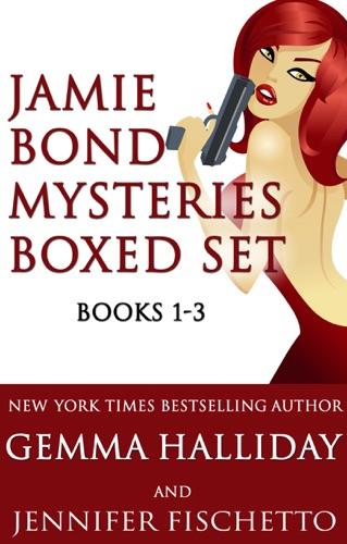 Gemma Halliday & Jennifer Fischetto - Jamie Bond Mysteries Boxed Set