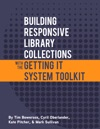 Building Responsive Library Collections With The Getting It Systems Toolkit