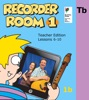 Recorder Room 1 Teacher Edition Unit B