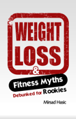 Fitness and Weight Loss Myths Busted for Rookies