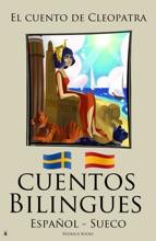 Cuentos Bilingues El Cuento De Cleopatra (Sueco - Español)