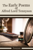 The Early Poems Of Alfred Lord Tennyson - Tennyson