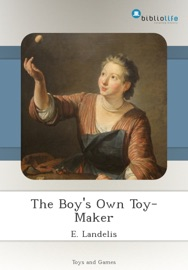THE BOYS OWN TOY-MAKER