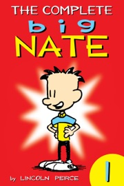 The Complete Big Nate: #1 - Lincoln Peirce