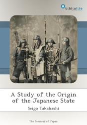 Download and Read Online A Study of the Origin of the Japanese State