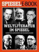 Weltliteratur im SPIEGEL - Band 1: Schriftstellerporträts der Nachkriegsjahre
