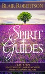 Spirit Guides 3 Easy Steps To Connecting And Communicating With Your Spirit Helpers