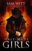Half-Made Girls: A Pitchfork County Novel