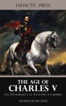 The Age Of Charles V And The Supremacy Of The House Of Habsburg