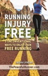 Running Injury Free 5 Unconventional Ways To Enjoy Pain Free Running