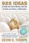 925 Ideas To Help You Save Money Get Out Of Debt And Retire A Millionaire So You Can Leave Your Mark On The World