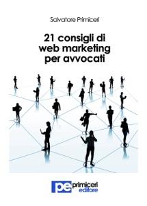 21 Consigli di Web Marketing per Avvocati da Salvatore Primiceri