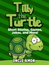 Tilly The Turtle Short Stories Games Jokes And More