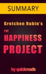 The Happiness Project By Gretchen Rubin - Summary And Analysis