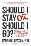 Should I Stay Or Should I Go Surviving A Relationship With A Narcissist