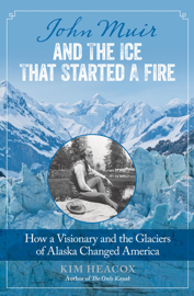 John Muir and the Ice That Started a Fire book