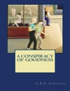 A Conspiracy Of Goodness