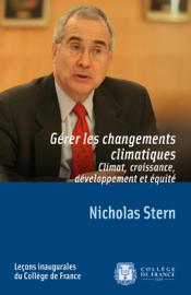 Gérer les changements climatiques. Climat, croissance, développement et équité